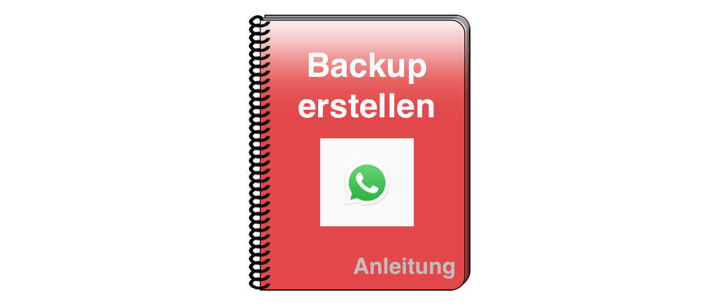 Anleitung WhatsApp Backup erstellen Android iOS iPhone