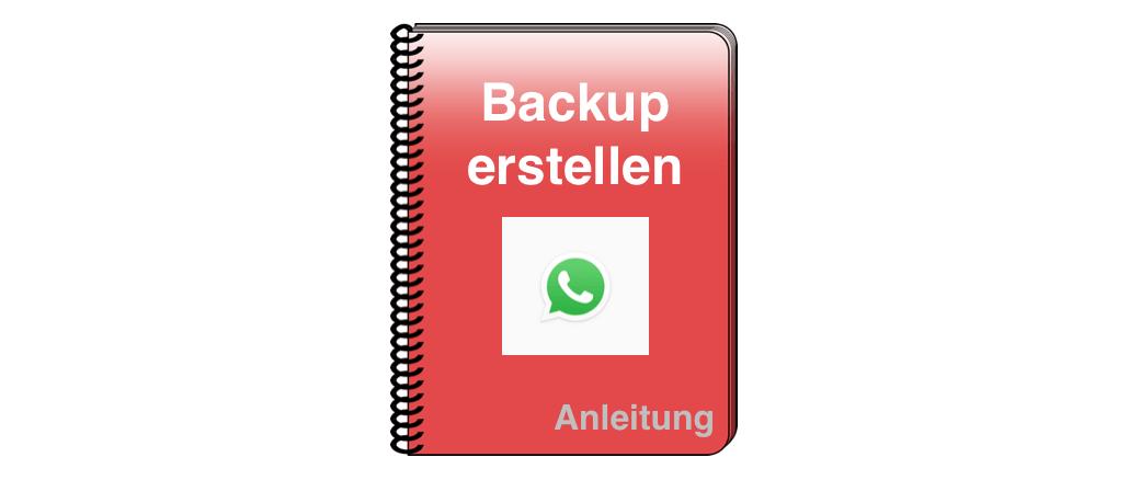 Anleitung WhatsApp Backup erstellen Android iOS iPhone