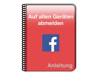 Anleitung Facebook abmelden auf allen Geraeten