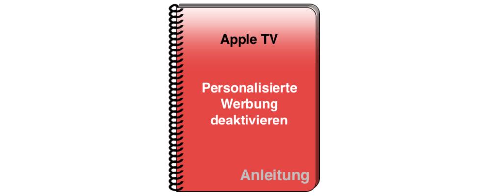 Apple TV: Personalisierte Werbung in Apps von Apple deaktivieren (Ad-Tracking)