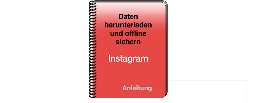 Instagram: Daten herunterladen und offline sichern – so geht's