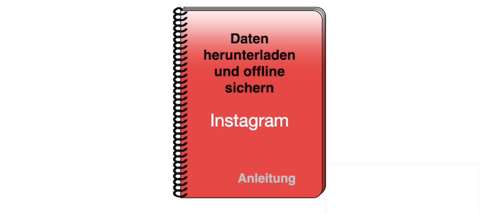 Instagram Dateien herunterladen und offline sichern
