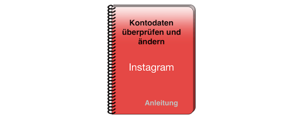 Instagram: Kontodaten überprüfen und ändern