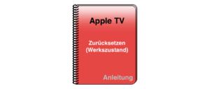 Anleitung Apple TV in Werkszustand versetzen