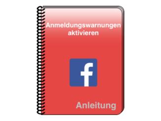 Facebook Anleitung Anmeldungswarnungen aktivieren