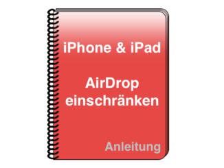 iPhone iPad Apple Anleitung AirDrop einschränken