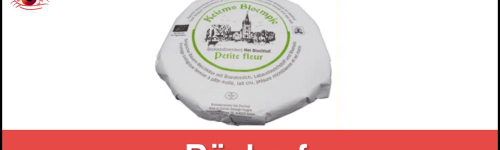 PETITE FLEUR-Käse von T`DISCHHOF aufgrund von Kolibakterien (VTEC) zurückgerufen (Update mit Video)