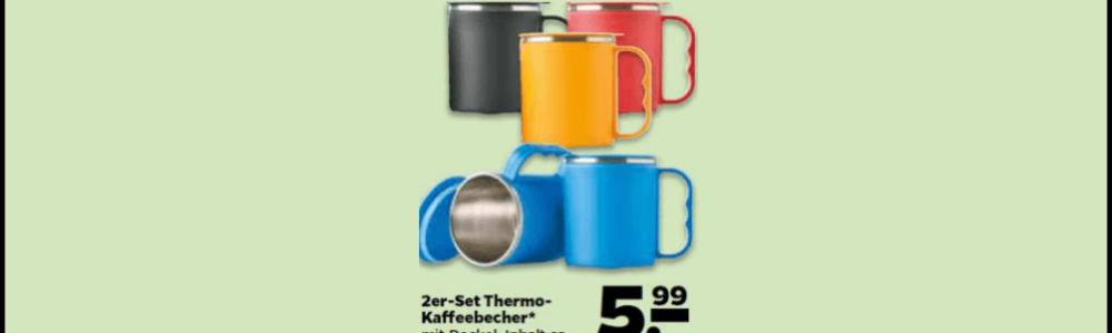 Netto Rückruf: Thermo-Kaffeebecher mit Deckel im 2er Set