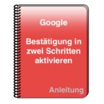 Anleitung Google Bestaetigung in zwei Schritten